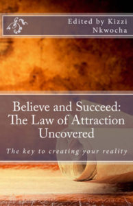 Believe and Succeed: The Law of Attraction Uncovered